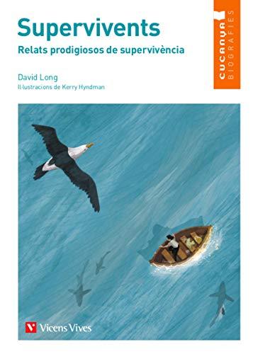 SUPERVIVENTS (CUCANYA BIOGRAFIES) (Collecció Cucanya Biografíes)