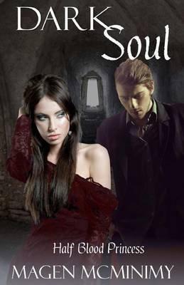[(Dark Soul : Half Blood Princess Book 4)] [By (author)