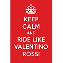 Keep Calm And Play Like Valentino Rossi: Valentino Rossi Designer Notebook