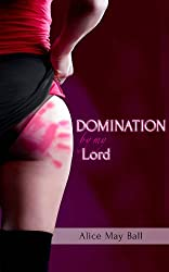DOMINATION by my Lord (Billionaire Domination and Submission BDSM Erotic Romance) (Lord of Discipline Book 2) (English Edition)