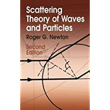 [Scattering Theory of Waves and Particles] (By: Roger G. Newton) [published: June, 2013]