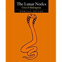 [The Lunar Nodes: Crisis and Redemption] (By: Komilla Sutton) [published: August, 2001]