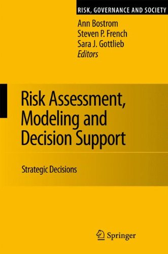 Risk Assessment, Modeling and Decision Support: Strategic Directions (Risk, Governance and Society)