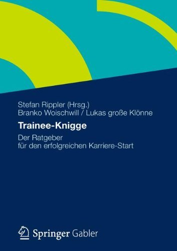 Trainee-Knigge: Der Ratgeber für den erfolgreichen Karriere-Start