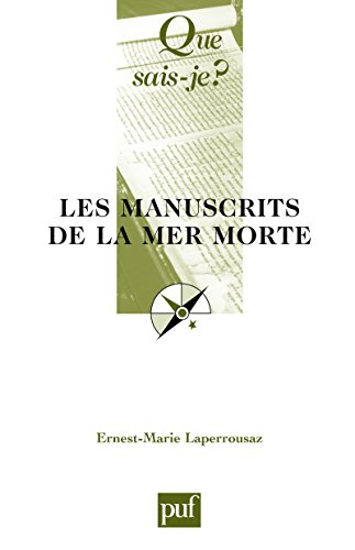 Les manuscrits de la mer Morte: « Que sais-je ? » n° 953