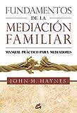 Fundamentos de la mediación familiar: Manual práctico para mediadores (Kaleidoscopio)