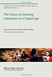 The Future of Learning Institutions in a Digital Age (The John D. and Catherine T. MacArthur Foundation Reports on Digital Media and Learning) (English Edition)