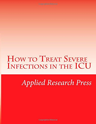 How to Treat Severe Infections in the ICU