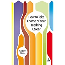 How to Take Charge of Your Teaching Career