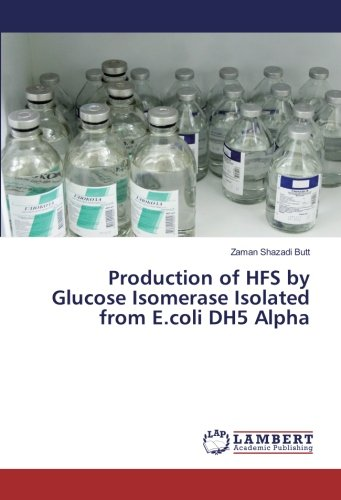 Production of HFS by Glucose Isomerase Isolated from E.coli DH5 Alpha