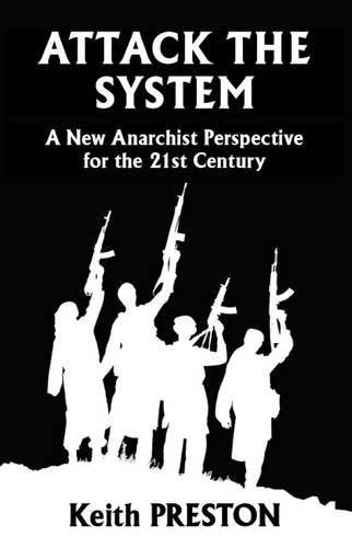 attack-the-system-a-new-anarchist-perspective-for-the-21st-century