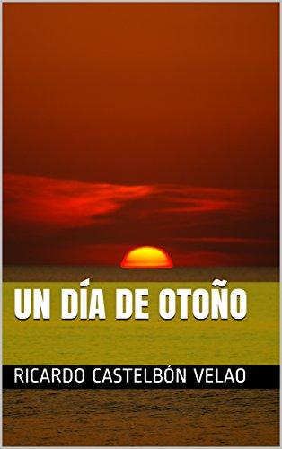 Un día de Otoño por Ricardo Castelbón Velao