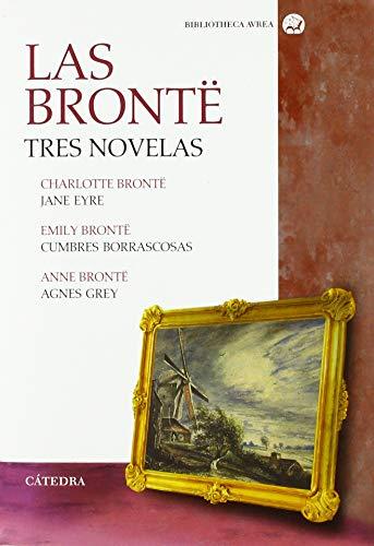 Las Brontë. Tres novelas: Jane Eyre; Cumbres Borrascosas; Agnes Grey (Bibliotheca Avrea)