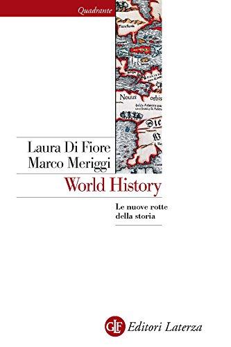 World History: Le nuove rotte della storia (Quadrante Laterza)