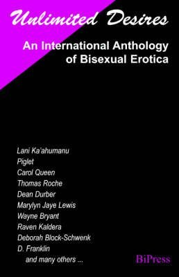 [Unlimited Desires: An International Anthology of Bisexual Erotica] (By: Kevin Land) [published: June, 2000]