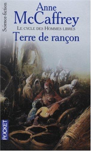 Le cycle des hommes libres, tome 4 : Terre de rançon