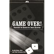 Game over: Strategies for Redirecting Inmate Deception by Bill Elliott (2003-01-01)
