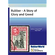 [(Rubber - A Story of Glory and Greed)] [Edited by Howard Wolf ] published on (September, 2009)