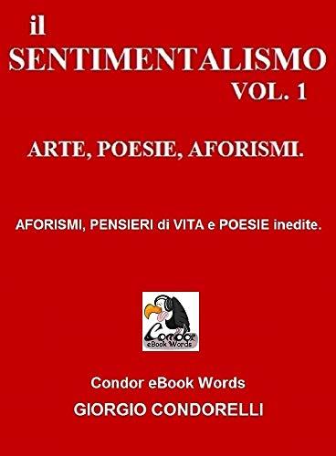 il SENTIMENTALISMO vol.1: ARTE, POESIE, AFORISMI. (Condor eBook ...