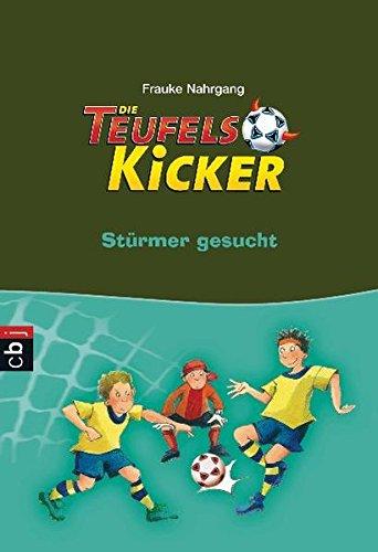 Die Teufelskicker - Stürmer gesucht!: Band 4 (Teufelskicker - Die Reihe, Band 4)