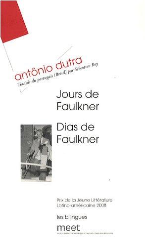 Jours de Faulkner : Edition bilingue français-portugais par Antônio Dutra
