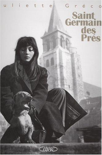 Saint Germain des Prés par Juliette Gréco, Michaël Delmar, Sophie Agacinski, Collectif