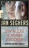 Jan Seghers: Ein allzu schönes Mädchen