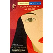 Women Writers at Work: The Paris Review Interviews; Ed by George Plimpton