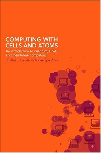 Computing with Cells and Atoms: An Introduction to Quantum, DNA and Membrane Computing