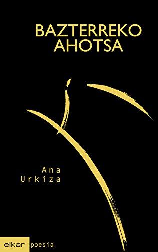 Bazterreko ahotsa (Poesia Book 3) (Basque Edition) por Ana Urkiza Ibaibarriaga