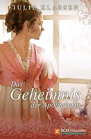 Das Geheimnis der Apothekerin (Regency-Liebesromane 2)