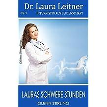 Dr. Laura Leitner #4: Lauras schwere Stunden