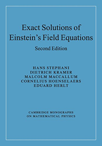 Exact Solutions of Einstein's Field Equations 2nd Edition Paperback (Cambridge Monographs on Mathematical Physics)