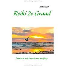 Reiki 2e Graad: Waarheid is de Essentie van Inwijding