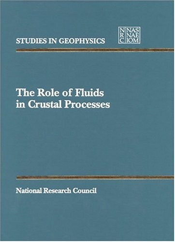 The Role of Fluids in Crustal Processes (Studies in Geophysics: A Series)