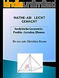 MATHE - ABI LEICHT GEMACHT Analytische Geometrie: Punkte, Geraden, Ebenen