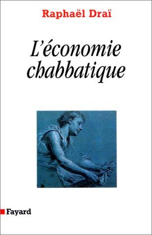 LA COMMUNICATION PROPHETIQUE. Tome 3, l'économie chabbatique par Raphaël Draï