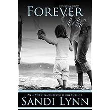 [Forever Us] (By: Sandi Lynn) [published: November, 2013]