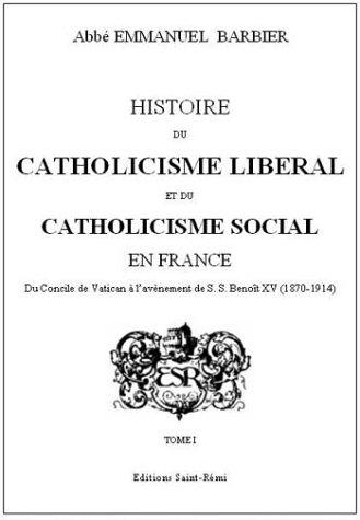 Historie du catholicisme libéral et du catholicisme social en France de 1870 à 1914 par Emmanuel Barbier