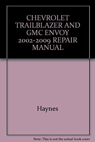 CHEVROLET TRAILBLAZER AND GMC ENVOY 2002-2009 REPAIR MANUAL