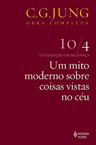 Um mito moderno sobre coisas vistas no céu (Obras completas de Carl Gustav Jung) (Portuguese Edition) por Carl Gustav Jung