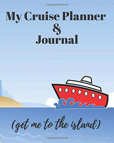 My Cruise Planner and Journal: A planner journal and logbook to help organize your cruise travel vacation. Over 24 pages for information and enough for 4 separate cruises. Great gift idea also! -