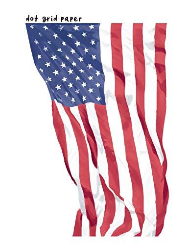 dot grid paper: 8.5x11 USA American Flag notebook for sketching, doodling, planning, journalling
