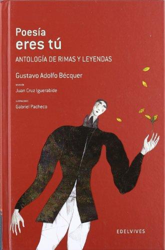 Poesia eres tu / Poetry are you: Antologia de rimas y leyendas / Anthology of Rhymes and Legends (Adarga) por Gustavo Adolfo Becquer