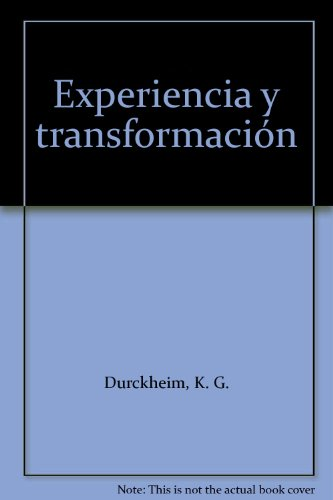 Experiencia Y Transformacion par KARL G. DÜRCKHEIM