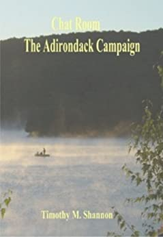 Chat Room - The Adirondack Campaign by [Shannon, Timothy M.]