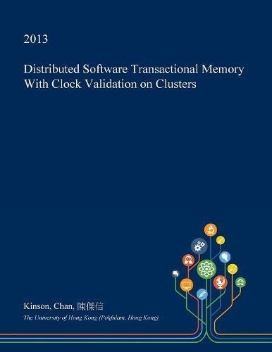 Distributed Software Transactional Memory with Clock Validation on Clusters (Clock Memory)