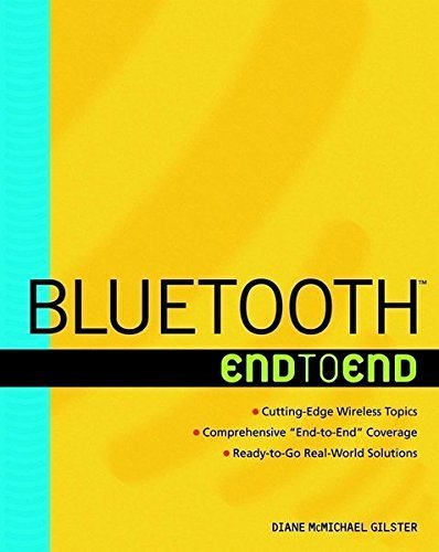 Bluetooth End to End by Dee M. Bakker (2002-03-15)