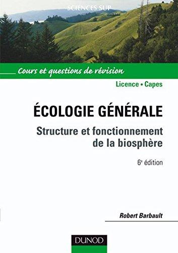 Écologie générale - 6e éd. : Structure et fonctionnement de la biosphère (Sciences de la vie) par Robert Barbault