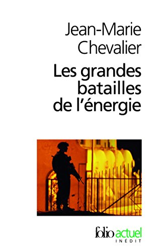 Les Grandes batailles de l'énergie: Petit traité d'une économie violente par Jean-Marie Chevalier